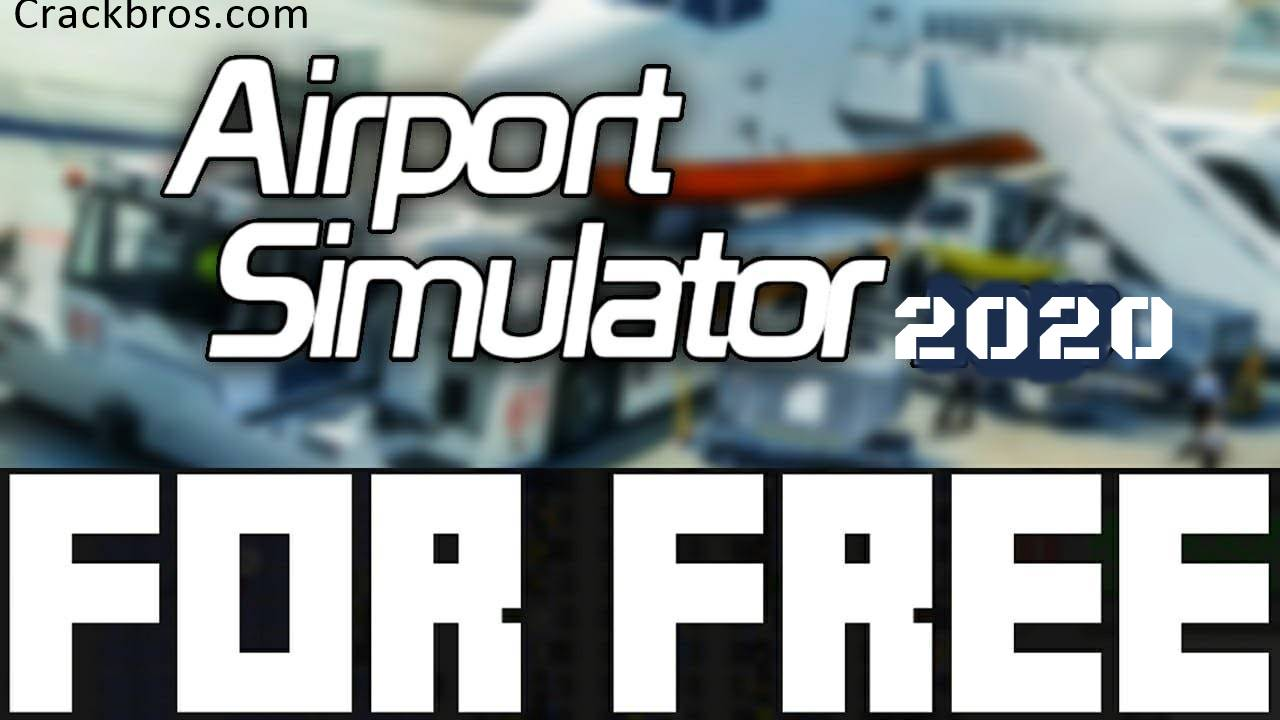 Airport Simulator 2020 Crack Plus License Key Free Download